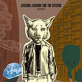 Scenes by Jackson Jackson and the Citizens