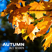 Autumn Jazz Session – Instrumental Jazz, Lounge 2017, Ambient Relaxation, Soft Music by The Jazz Instrumentals
