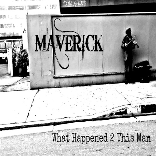 What Happened 2 This Man by Maverick Hill