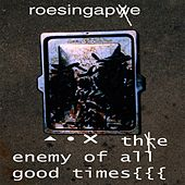 The Enemy of All Good Times (Remastered) by Roesing Ape