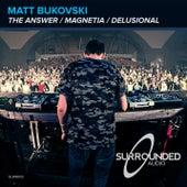 The Answer / Magnetia / Delusional EP by Matt Bukovski