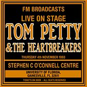 Live On Stage FM Broadcasts - Stephen C O'Connoll Centre 4th November 1993 by Tom Petty