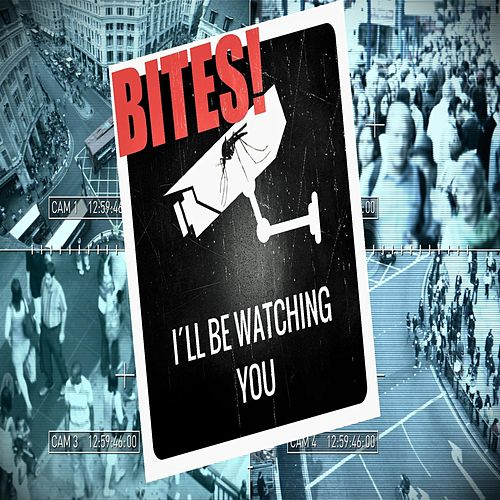I´ll Be Watching You by Bites
