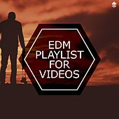 EDM Playlist For Videos by Various Artists