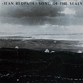 Song Of The Seals by Jean Redpath