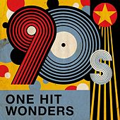 90s One Hit Wonders by Various Artists