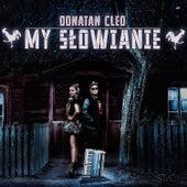 My Słowianie by Donatan - Cleo