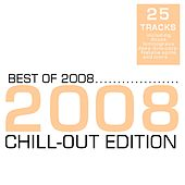 Best of 2008 - Chill-Out Edition by Various Artists