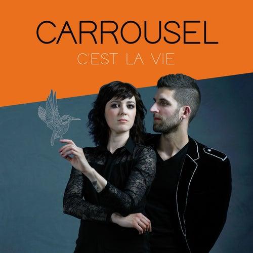 C'est la vie von Carrousel