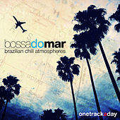 Bossa do Mar: Brazilian Chill Atmospheres by Various Artists