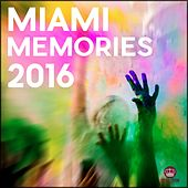 Miami Memories 2016 - EP by Various Artists