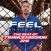 The Best Of Trancemission 2016: Mixed By Feel - EP de Various Artists