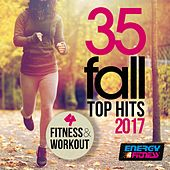 35 Fall Top Hits 2017 for Fitness & Workout by Various Artists