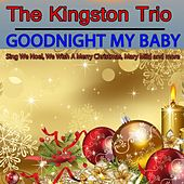Goodnight My Baby de The Kingston Trio