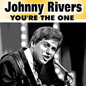 You're the One by Johnny Rivers