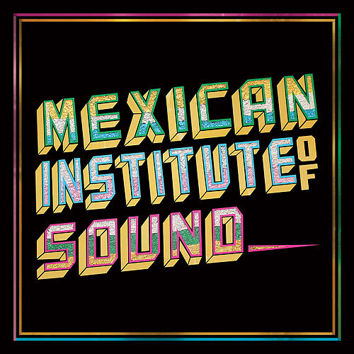 Disco Popular by Mexican Institute of Sound