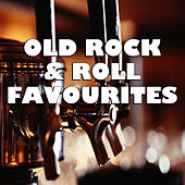 Old Rock & Roll Favourites von Various Artists