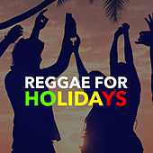 Reggae For Holidays by Various Artists