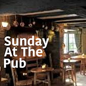 Sunday At The Pub by Various Artists