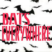 Bats Everywhere de Various Artists