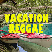 Vacation Reggae by Various Artists