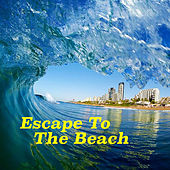 Escape To The Beach by Various Artists