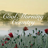 Cool Morning Country by Various Artists