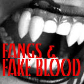 Fangs & Fake Blood by Various Artists
