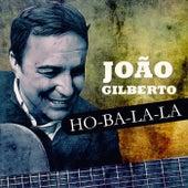 Ho-ba-la-la von João Gilberto Quintet