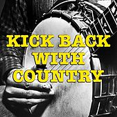 Kick Back With Country von Various Artists