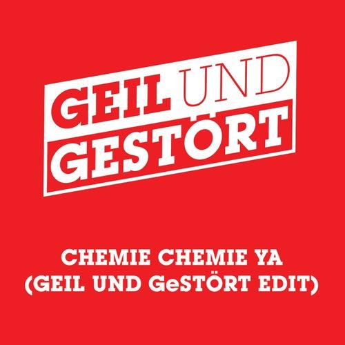 Chemie Chemie Ya (Geil und Gestört Edit) von Kraftklub