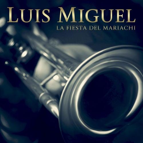 La Fiesta Del Mariachi by Luis Miguel