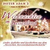 Weihnachten im Hessenland (Lieder, Gedichte und Geschichten aus dem
