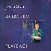 Receba Vida (Playback) by Nívea Silva