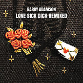Love Sick Dick Remixed de Barry Adamson