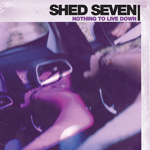 Nothing to Live Down by Shed Seven