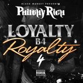 Loyalty B4 Royalty, 4 by Philthy Rich