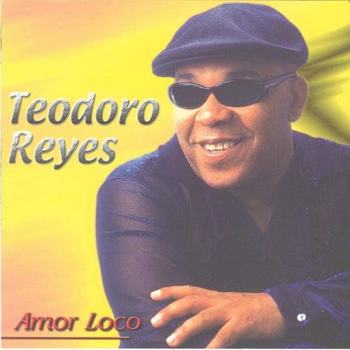 Amor Loco by Teodoro Reyes