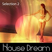 House Dream - Selection 2 - EP de Various Artists