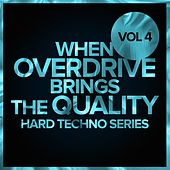 When Overdrive Brings The Quality, Vol. 4: Hard Techno Series - EP by Various Artists