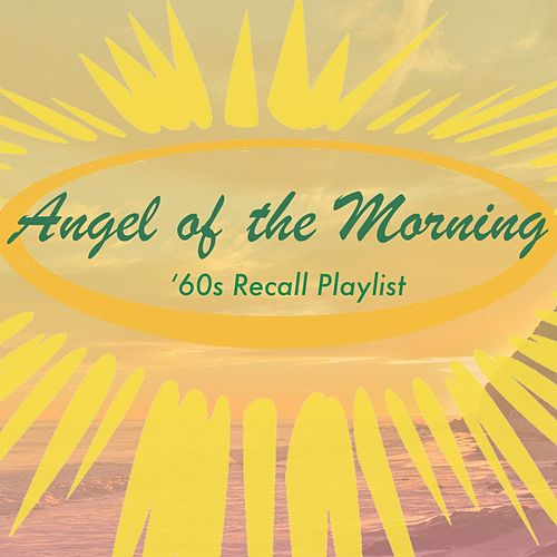 Angel of the Morning: '60s Recall Playlist by Various Artists