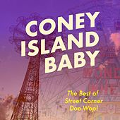Coney Island Baby: The Best of Street Corner Doo-Wop by Various Artists