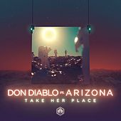 Take Her Place (feat. A R I Z O N A) de Don Diablo