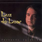 Luz do Luar by Fernando Iglesias