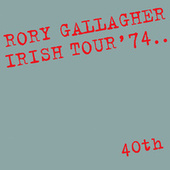 Irish Tour '74 (Live / 40th Anniversary Edition) von Rory Gallagher
