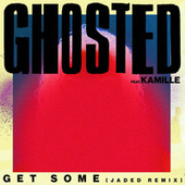 Get Some (Jaded Remix) de Ghosted