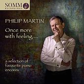 Once More with Feeling: A Selection of Favourite Piano Encores by Philip Martin