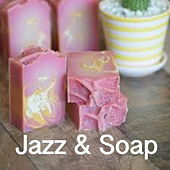 Jazz & Soap by Various Artists