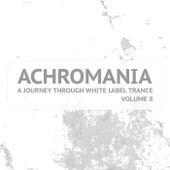 Achromania - A Journey Through White Label Trance, Vol. 8 de Various Artists