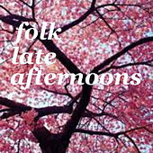 Folk Late Afternoons by Various Artists